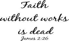 Faith with works